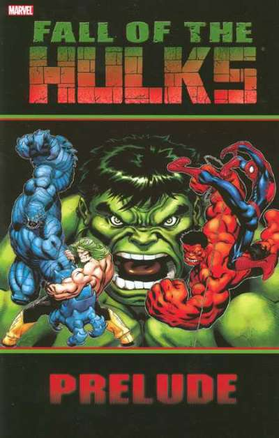 Fall of the Hulks: Prelude Comic Books. Fall of the Hulks: Prelude Comics.