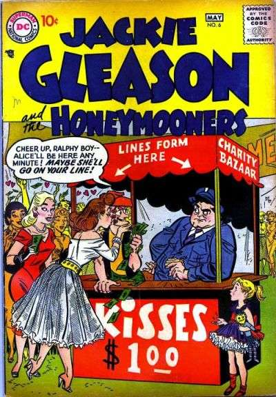 Jackie Gleason and the Honeymooners #6 Comic Books - Covers, Scans, Photos  in Jackie Gleason and the Honeymooners Comic Books - Covers, Scans, Gallery