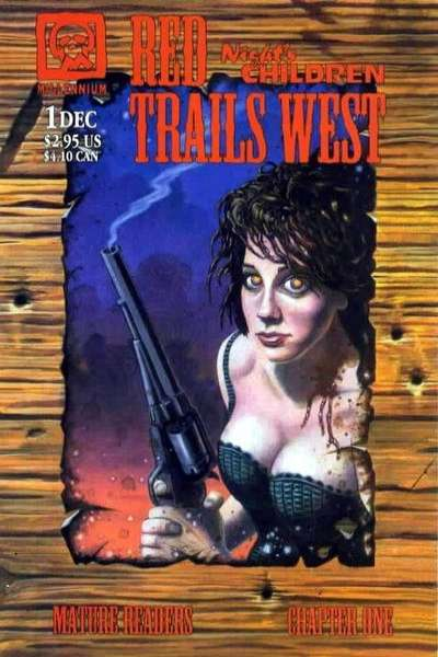 Night's Children: Red Trails West #1 Comic Books - Covers, Scans, Photos  in Night's Children: Red Trails West Comic Books - Covers, Scans, Gallery