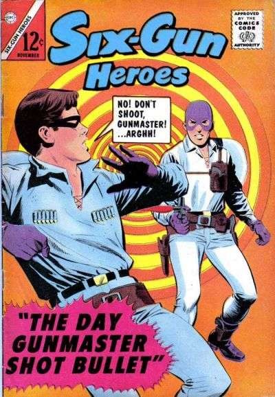 Six-Gun Heroes #81 Comic Books - Covers, Scans, Photos  in Six-Gun Heroes Comic Books - Covers, Scans, Gallery