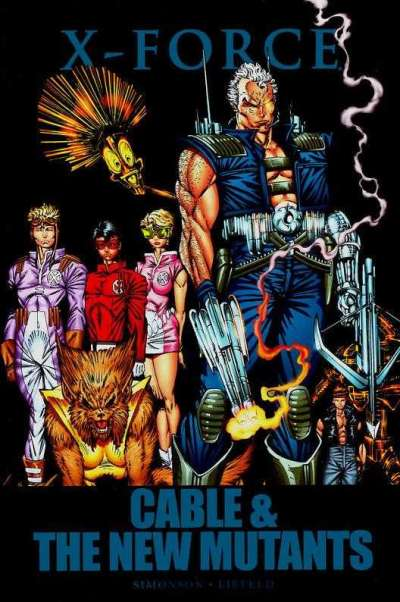X-Force: Cable & the New Mutants - Hardcover Comic Books. X-Force: Cable & the New Mutants - Hardcover Comics.