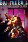 Bill the Bull: One Shot One Bourbon One Beer comic books