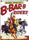 Bobby Benson's B-Bar-B Riders Comic Books. Bobby Benson's B-Bar-B Riders Comics.