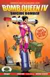 Bomb Queen IV: Suicide Bomber #1 comic books - cover scans photos Bomb Queen IV: Suicide Bomber #1 comic books - covers, picture gallery
