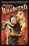 Dark Horse Book of Witchcraft - Hardcover Comic Books. Dark Horse Book of Witchcraft - Hardcover Comics.