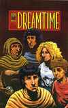 Dreamtime #2 Comic Books - Covers, Scans, Photos  in Dreamtime Comic Books - Covers, Scans, Gallery