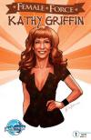 Female Force: Kathy Griffin Comic Books. Female Force: Kathy Griffin Comics.