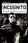 Incognito: Bad Influences #4 comic books for sale