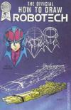 Official How to Draw Robotech Comic Books. Official How to Draw Robotech Comics.